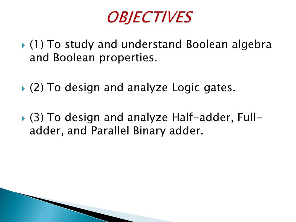 (1) To study and understand Boolean algebra and Boolean properties.