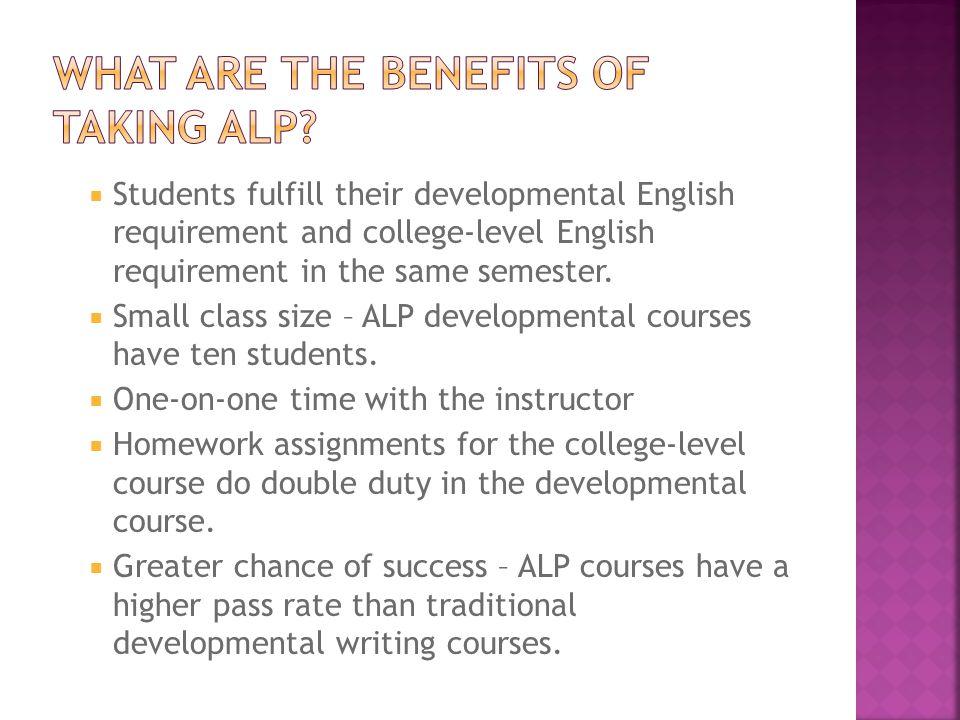 Students fulfill their developmental English requirement and college-level English requirement in the same semester.