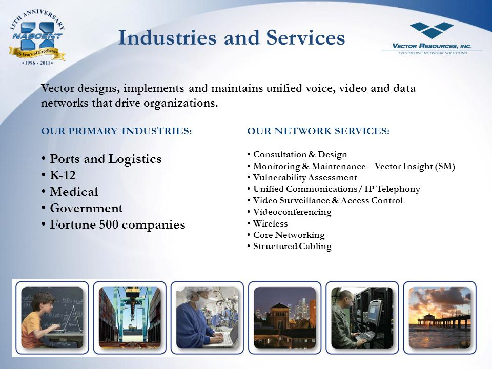 Vector designs, implements and maintains unified voice, video and data networks that drive organizations.