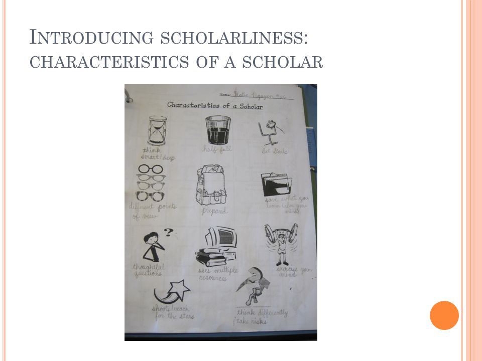 I NTRODUCING SCHOLARLINESS : CHARACTERISTICS OF A SCHOLAR