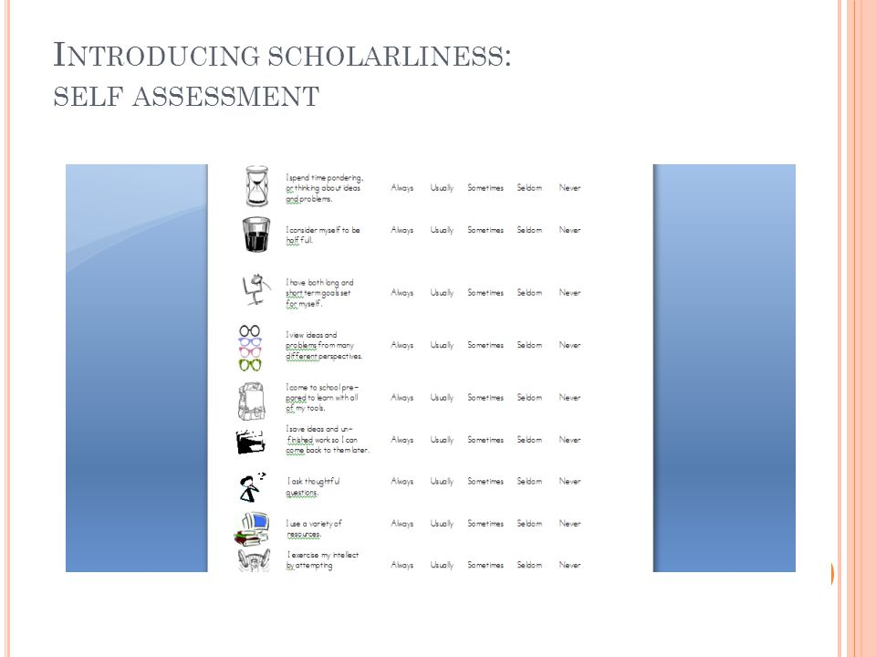 I NTRODUCING SCHOLARLINESS : SELF ASSESSMENT