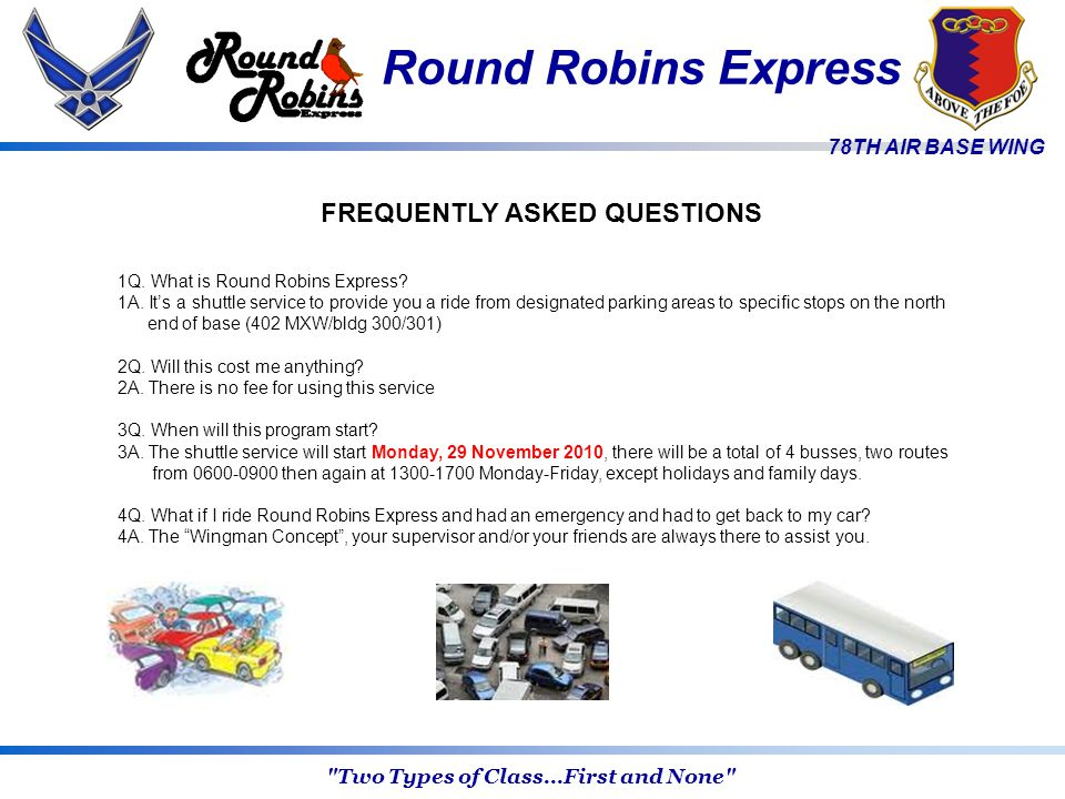 78TH AIR BASE WING FREQUENTLY ASKED QUESTIONS 1Q. What is Round Robins Express.