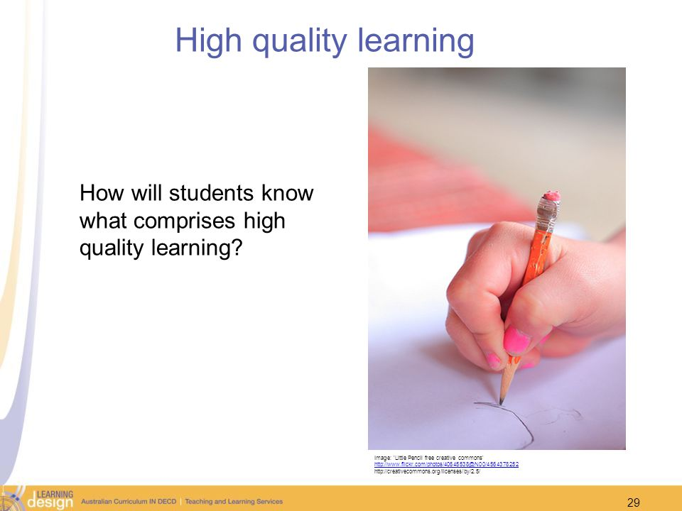 How will students know what comprises high quality learning? Image: 'Little Pencil free creative commons' http://www.flickr.com/photos/40645538@N00/45