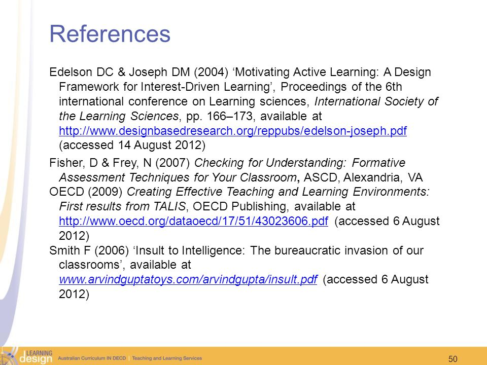 References Edelson DC & Joseph DM (2004) Motivating Active Learning: A Design Framework for Interest-Driven Learning, Proceedings of the 6th internati