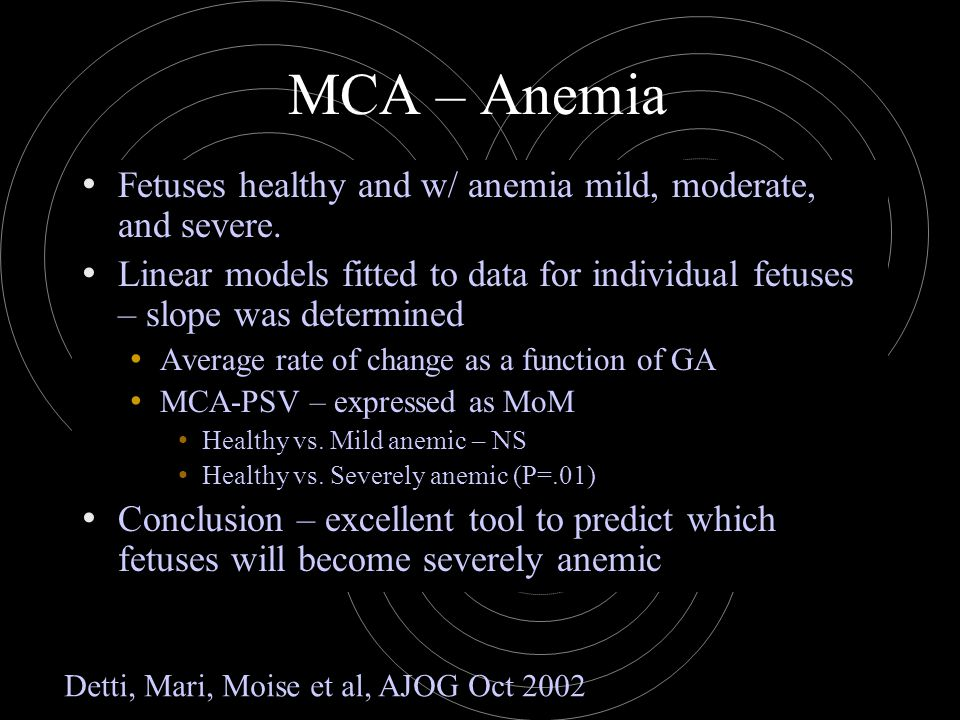 MCA – Anemia Fetuses healthy and w/ anemia mild, moderate, and severe. Linear models fitted to data for individual fetuses – slope was determined Aver