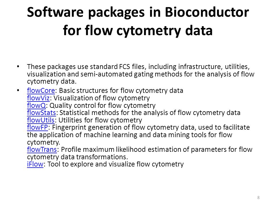 Software packages in Bioconductor for flow cytometry data These packages use standard FCS files, including infrastructure, utilities, visualization and semi-automated gating methods for the analysis of flow cytometry data.