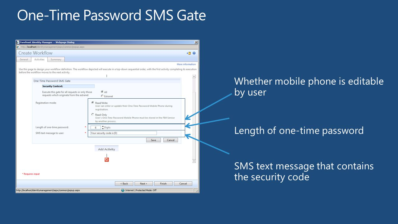 One-Time Password SMS Gate Whether mobile phone is editable by user Length of one-time password SMS text message that contains the security code