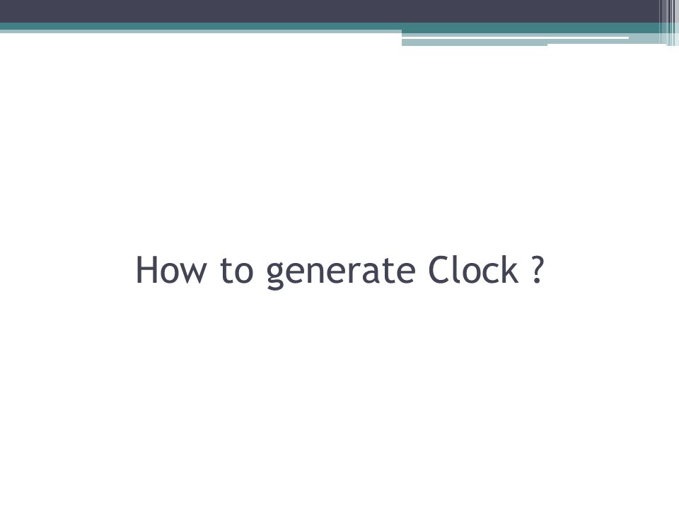 How to generate Clock