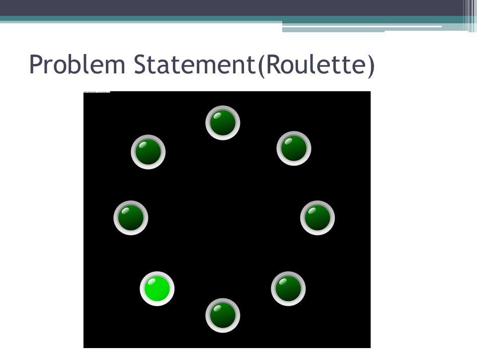 Problem Statement(Roulette)