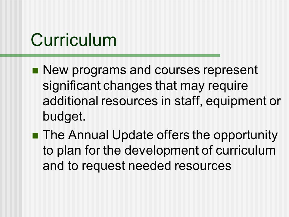 Program Development Proposed ProgramTypeExisting Courses Required for Program New Courses Required for Program (List in table below) Department Goal Anticipated Resources Needed Underwater Basket Weaving CertificateNoneUNBW 001 UNBW 002 Enhance curriculum to meet community needs Scuba Gear ($16,000) Type of Program Align the new program with your goals listed in the Unit Plan Indicate resources needed to successfully start program