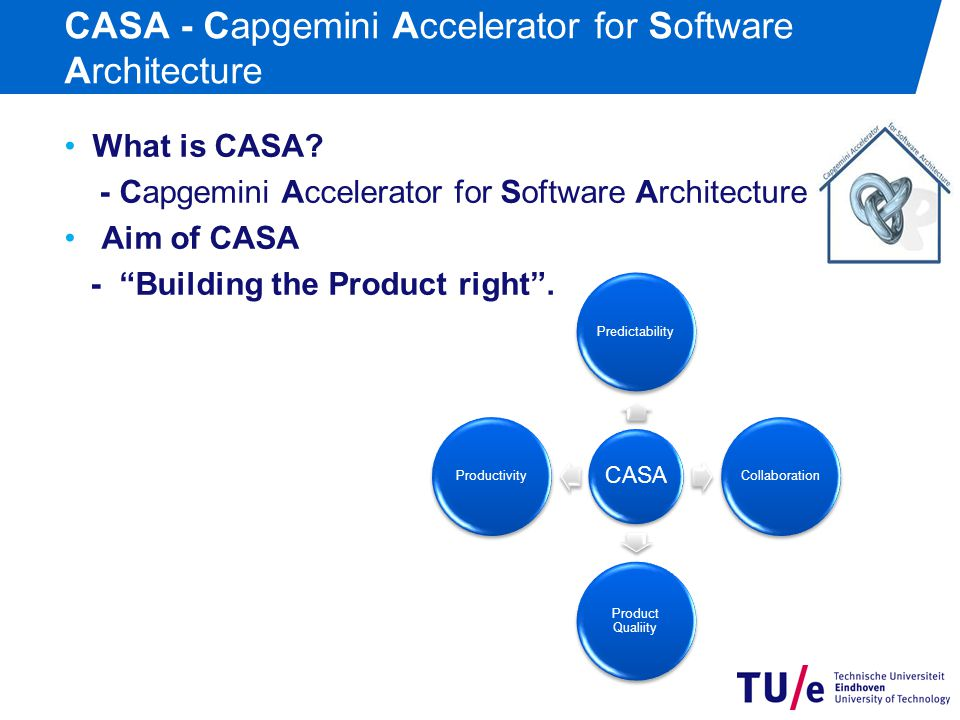 CASA - Capgemini Accelerator for Software Architecture What is CASA.