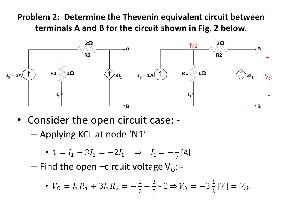 Problem 2: Determine the Thevenin equivalent circuit between terminals A and B for the circuit shown in Fig. 2 below. N1 VOVO + -