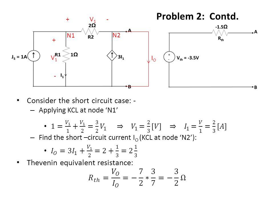 Problem 2: Contd. N1 V1V1 + - + -V1V1 IOIO N2