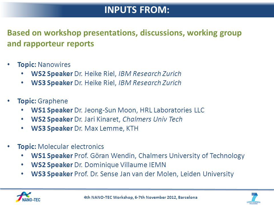 Based on workshop presentations, discussions, working group and rapporteur reports Topic: Nanowires WS2 Speaker Dr. Heike Riel, IBM Research Zurich WS