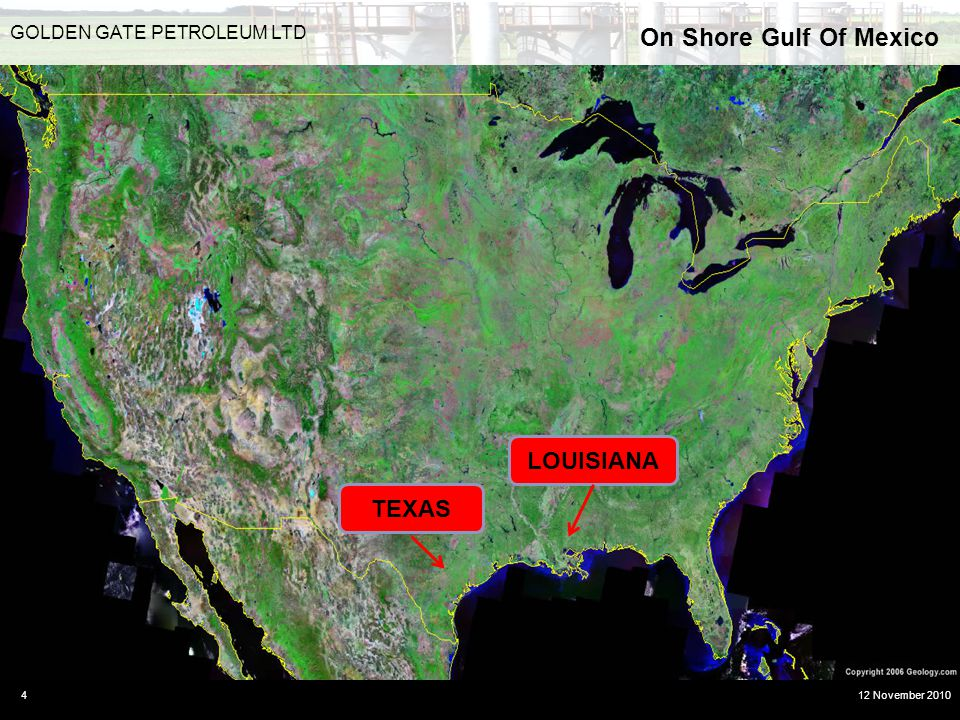 On Shore Gulf Of Mexico 4 GOLDEN GATE PETROLEUM LTD 12 November 2010 TEXAS LOUISIANA