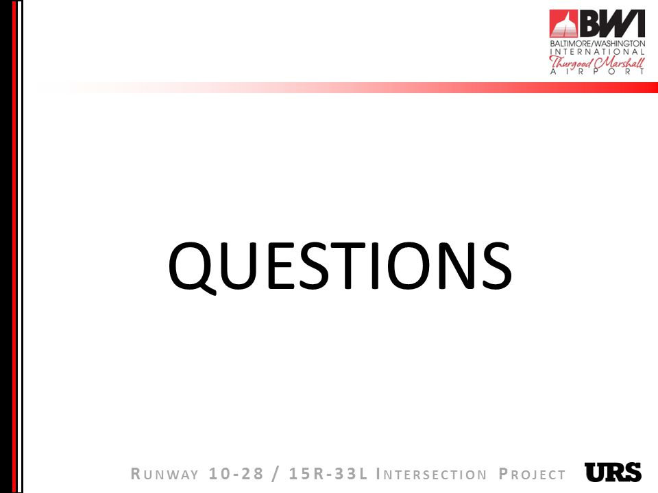 R UNWAY / 15R-33L I NTERSECTION P ROJECT QUESTIONS