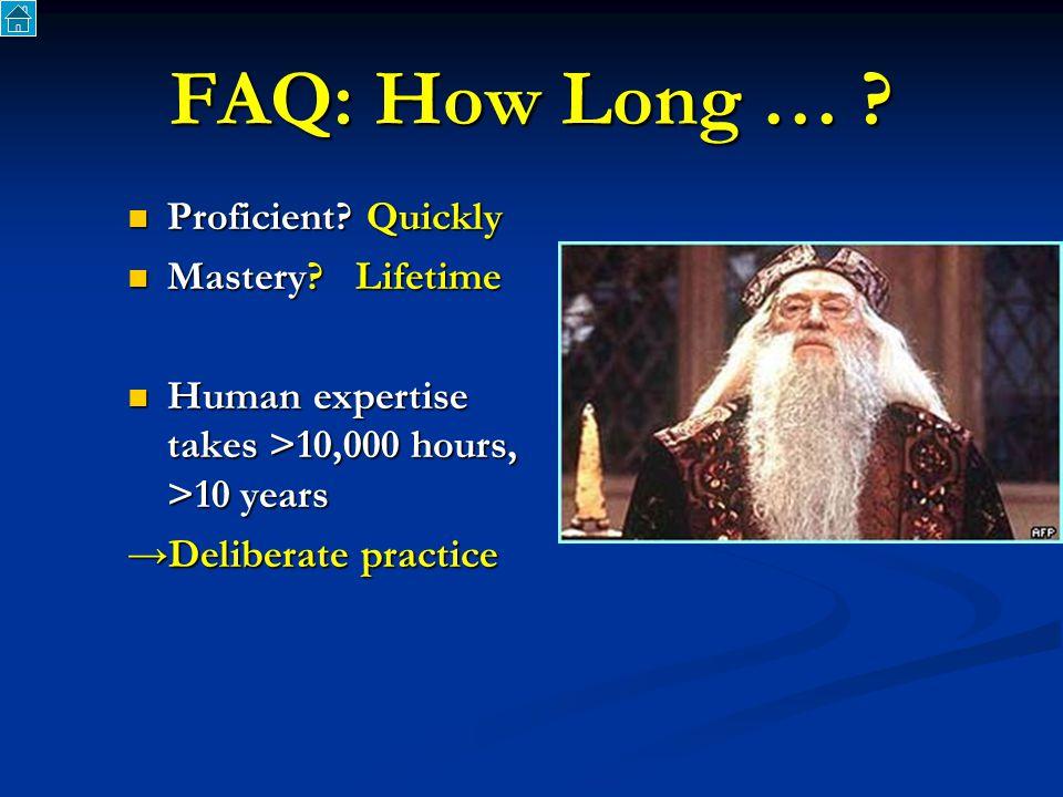 FAQ: How Long … . Proficient. Quickly Proficient.