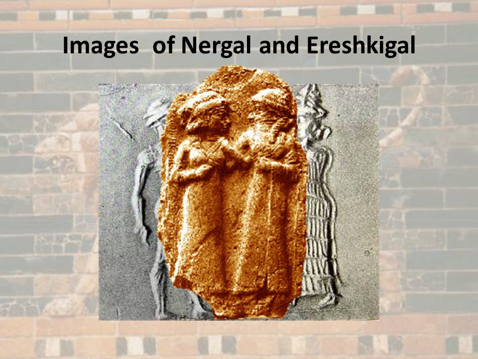 Images of Nergal and Ereshkigal