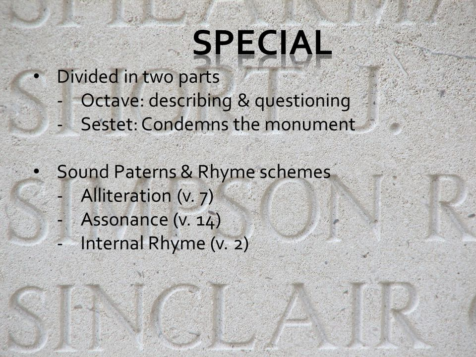 Special: Sound Paterns & rhyme schemes: -Alliteration -Assonance -Alliteration