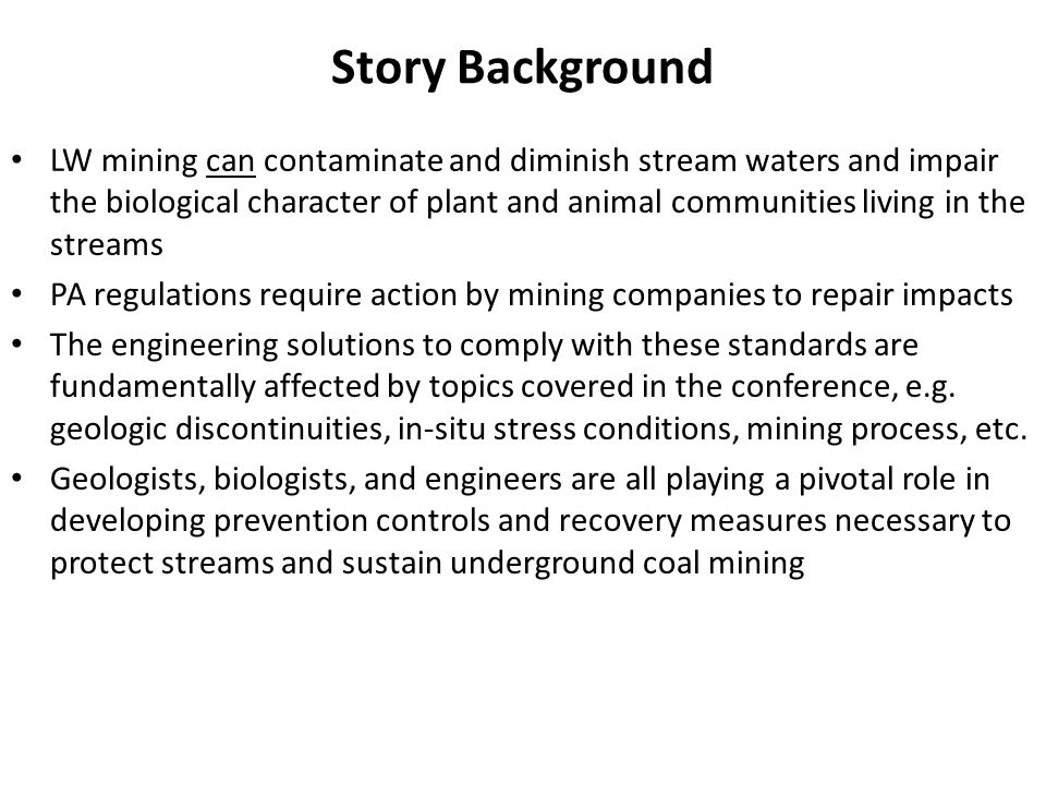 Story Background LW mining can contaminate and diminish stream waters and impair the biological character of plant and animal communities living in th