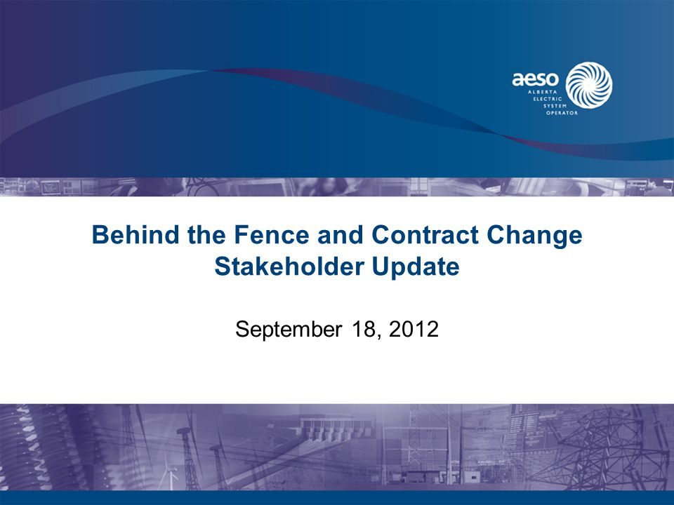 Behind the Fence and Contract Change Stakeholder Update September 18, 2012