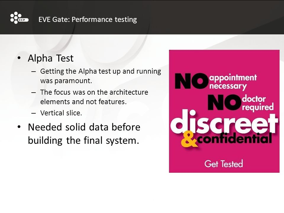 Alpha Test – Getting the Alpha test up and running was paramount.