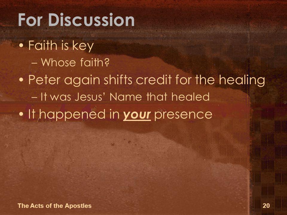 For Discussion Faith is key –Whose faith.