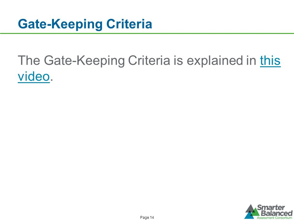 Gate-Keeping Criteria Page 14 The Gate-Keeping Criteria is explained in this video.this video