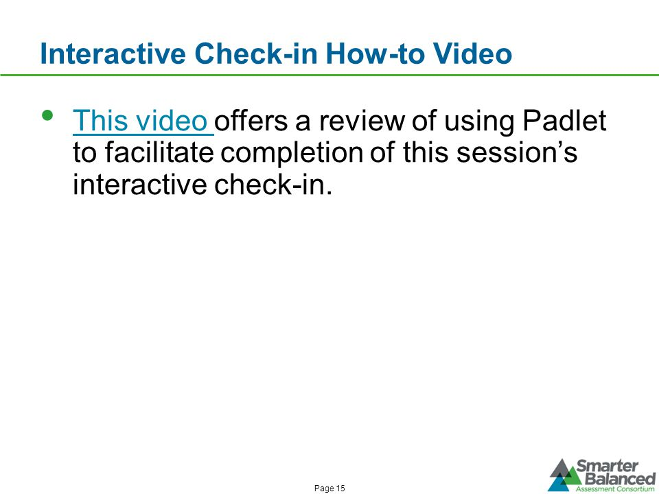Interactive Check-in How-to Video This video offers a review of using Padlet to facilitate completion of this sessions interactive check-in.