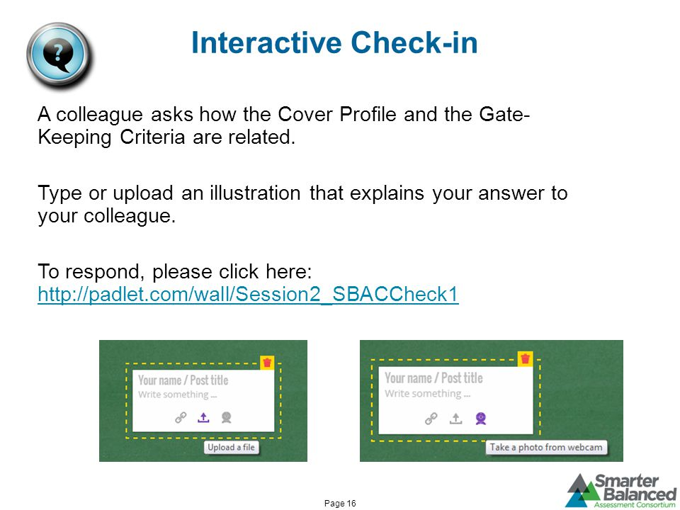 Interactive Check-in A colleague asks how the Cover Profile and the Gate- Keeping Criteria are related.