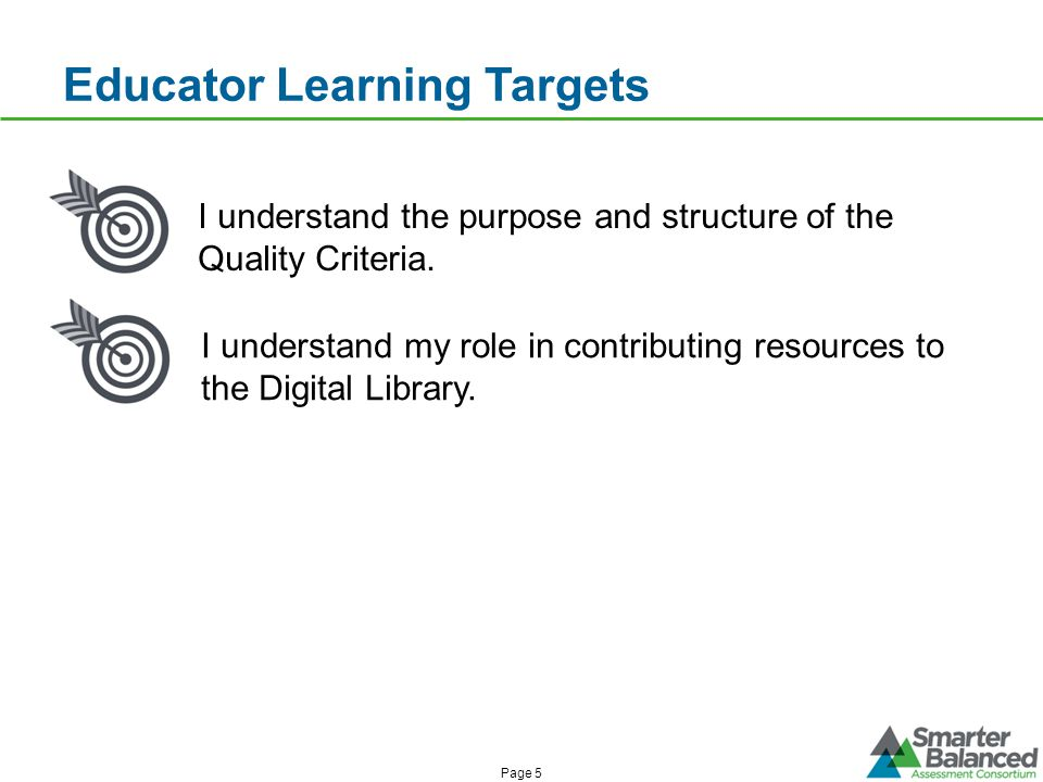 Educator Learning Targets I understand the purpose and structure of the Quality Criteria.