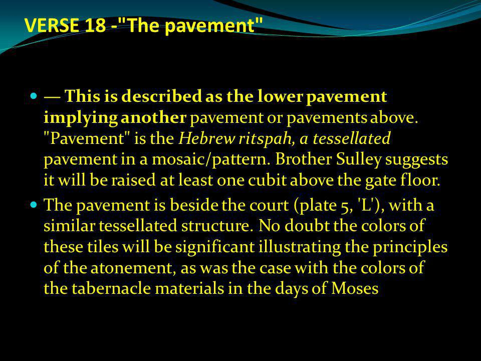 VERSE 18 - The pavement This is described as the lower pavement implying another pavement or pavements above.