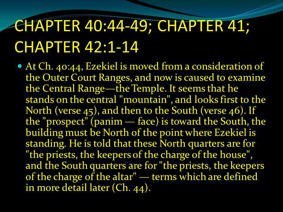 CHAPTER 40:44-49; CHAPTER 41; CHAPTER 42:1-14 At Ch.