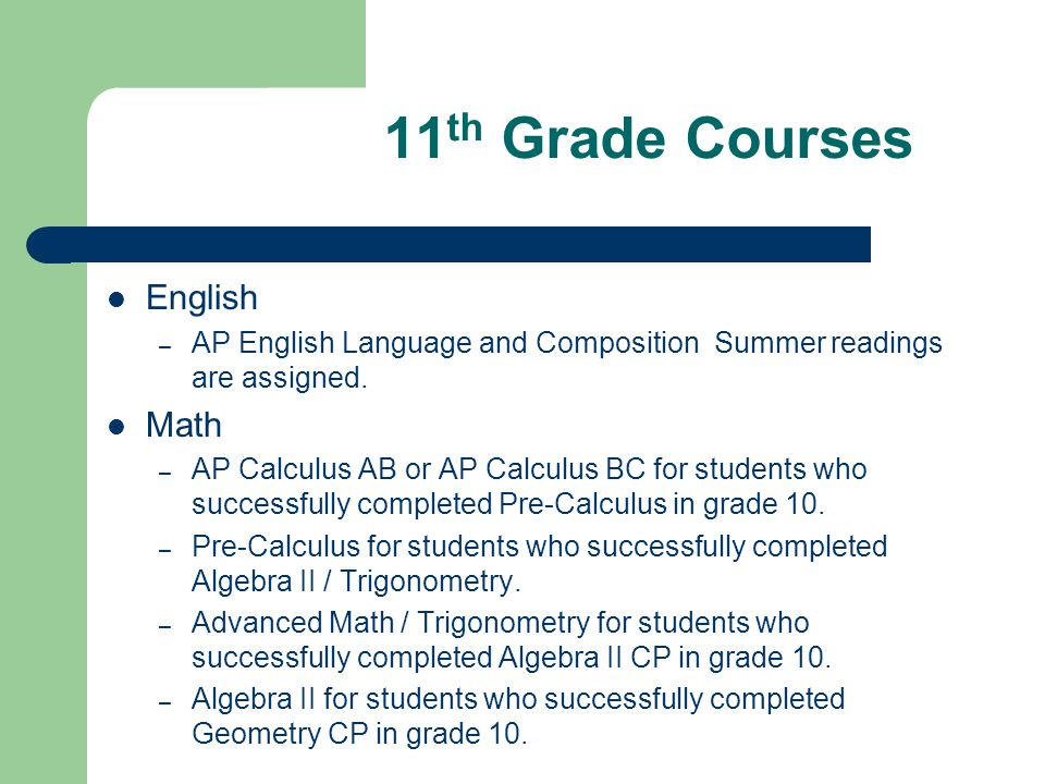 11 th Grade Courses English – AP English Language and Composition Summer readings are assigned.