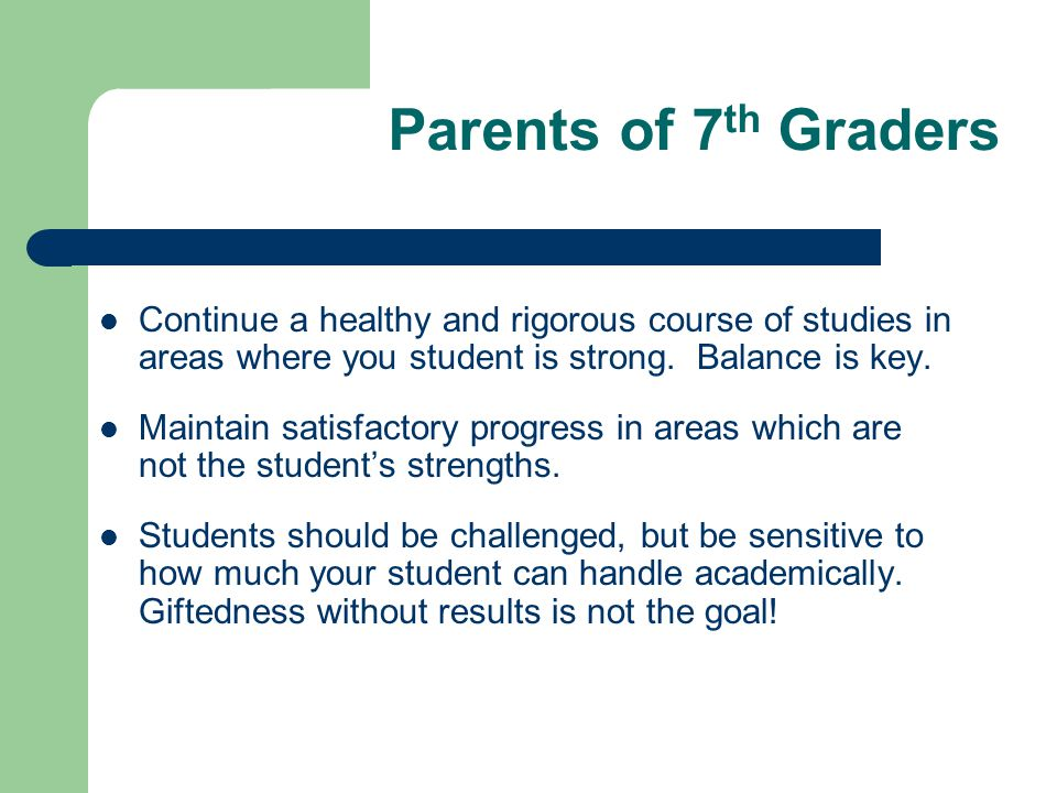 Parents of 8 th Graders Maintain a rigorous course of study, but one which your student can manage with success.