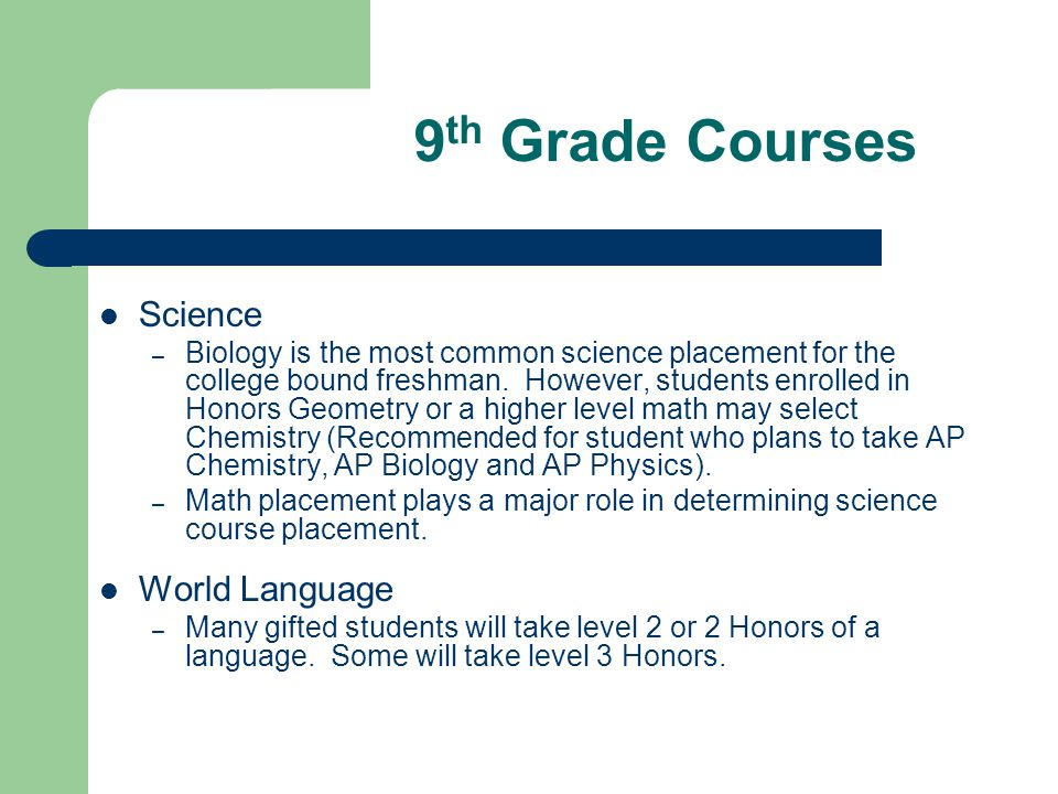 10 th Grade Courses English II or English II Honors – Both are college prep.