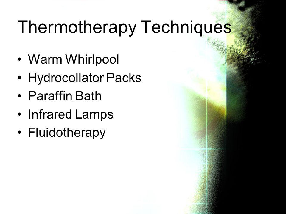 Thermotherapy Techniques Warm Whirlpool Hydrocollator Packs Paraffin Bath Infrared Lamps Fluidotherapy