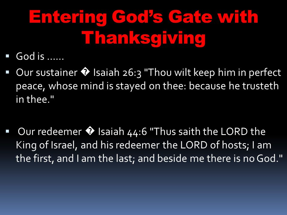 Entering Gods Gate with Thanksgiving Discussion: In Psalms 100 v4...