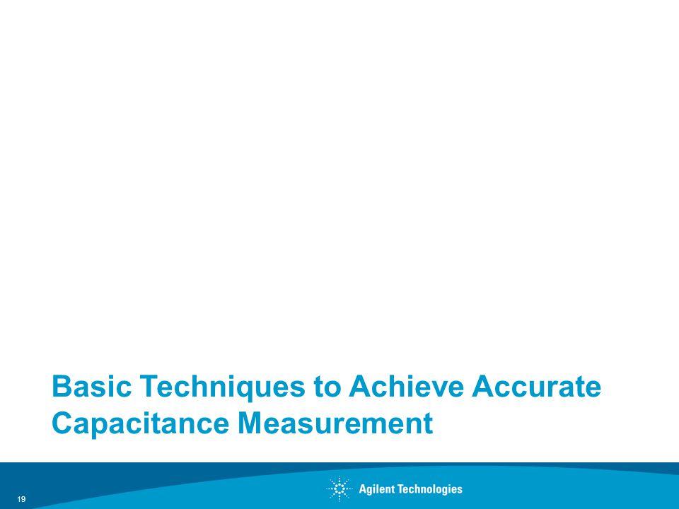 Basic Techniques to Achieve Accurate Capacitance Measurement 19