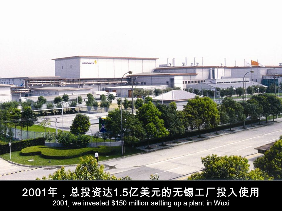 2001 1.5 2001, we invested $150 million setting up a plant in Wuxi