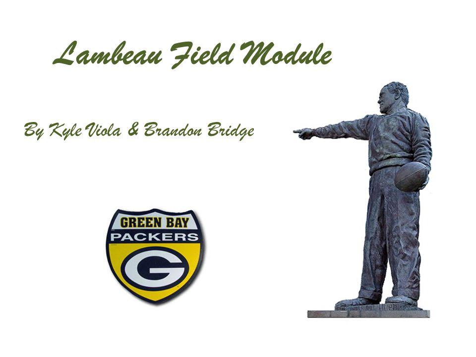 Lambeau Field Module By Kyle Viola & Brandon Bridge