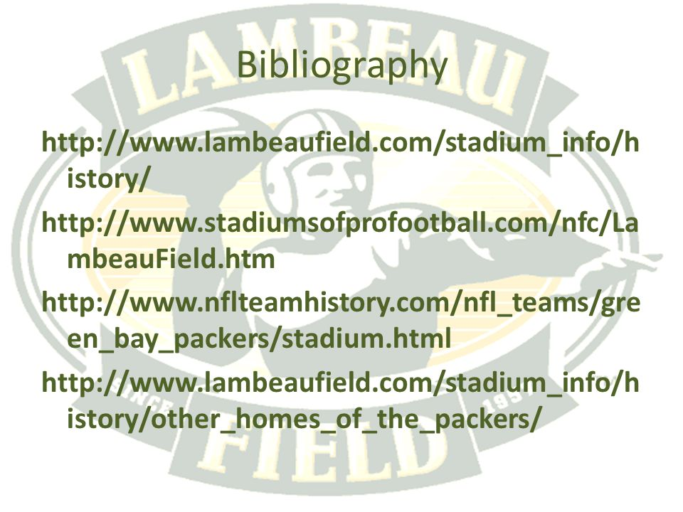 Bibliography   istory/   mbeauField.htm   en_bay_packers/stadium.html   istory/other_homes_of_the_packers/