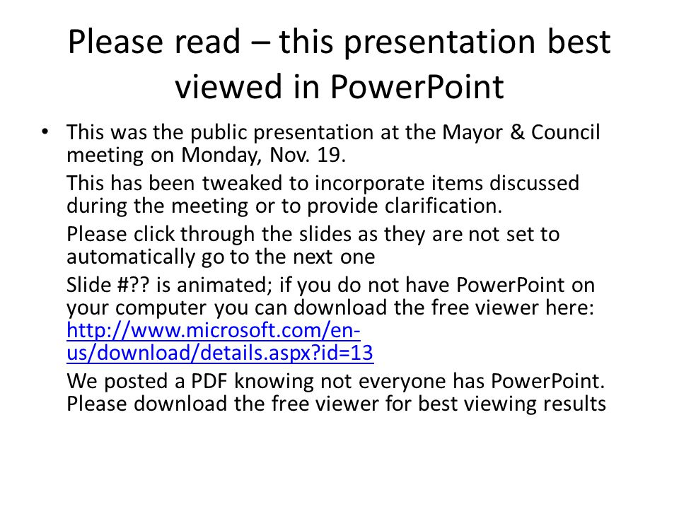 Please read – this presentation best viewed in PowerPoint This was the public presentation at the Mayor & Council meeting on Monday, Nov.