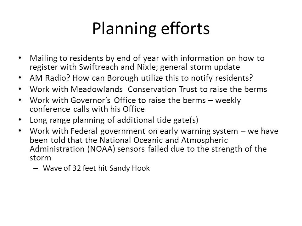 Planning efforts Mailing to residents by end of year with information on how to register with Swiftreach and Nixle; general storm update AM Radio.