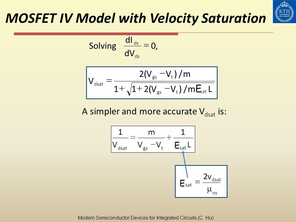 MOSFET IV Model with Velocity Saturation LmEmE VV mVV V sat tgs t dsat /)(211 /)(2 dV dI ds,0Solving L E VV m V sat tgsdsat 11 ns dsat sat v E 2 A sim