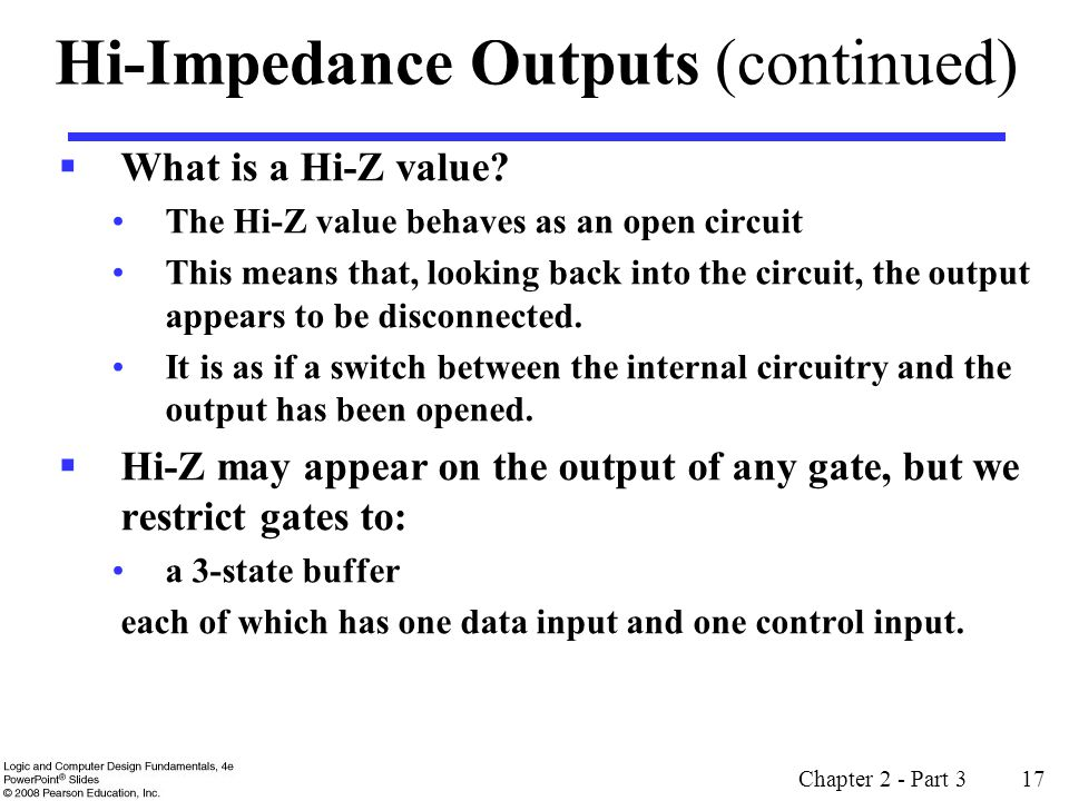 Chapter 2 - Part 3 17 Hi-Impedance Outputs (continued) What is a Hi-Z value.