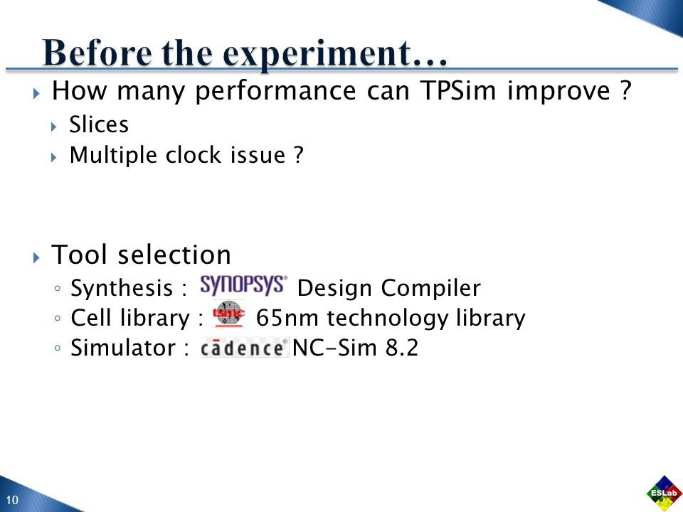 10 How many performance can TPSim improve . Slices Multiple clock issue .