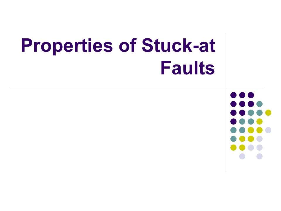 Properties of Stuck-at Faults