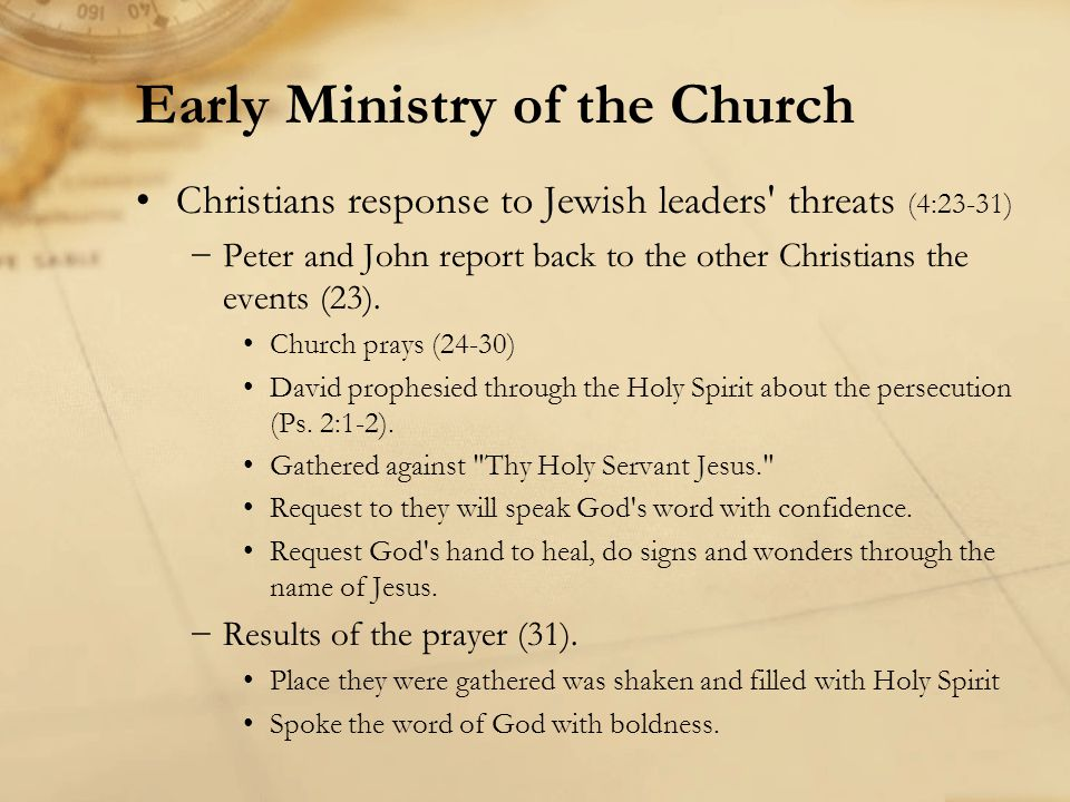 Christians response to Jewish leaders' threats (4:23-31) Peter and John report back to the other Christians the events (23). Church prays (24-30) Davi