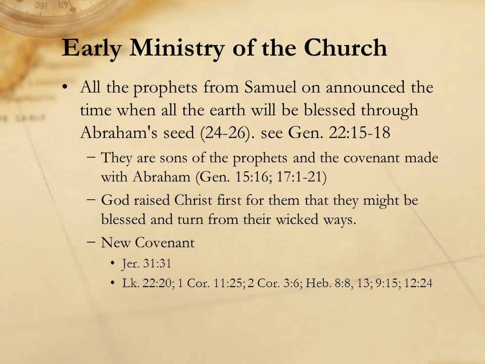 All the prophets from Samuel on announced the time when all the earth will be blessed through Abraham's seed (24-26). see Gen. 22:15-18 They are sons